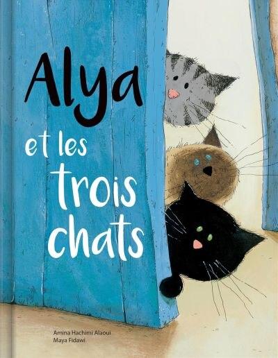ALYA ET LES TROIS CHATS by AMINA HACHIMI ALAOUI