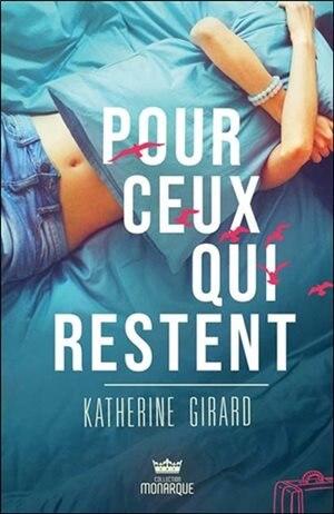 Pour ceux qui restent by Katherine Girard