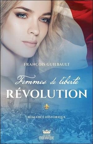 Femmes de liberté, tome 3 - Révolution de François Guilbault