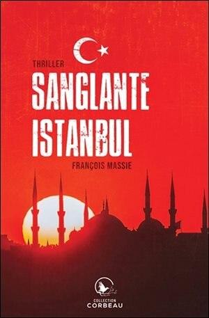Sanglante Istanbul by FRANÇOIS Massie