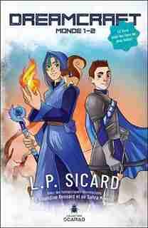 Dreamcraft Monde 1 : 2 by L.P. Sicard