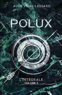 Polux INTÉGRALE TOME 2 by Aude Vidal-Lessard