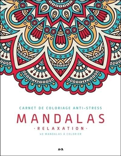 Carnet De Coloriage Anti Stress: Mandalas Relaxation by COLLECTIF