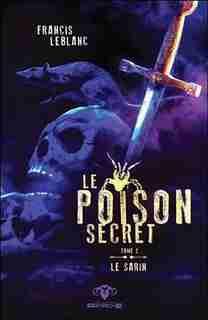 Le poison secret, TOME 2 - Le Sarin by Francis LeBlanc