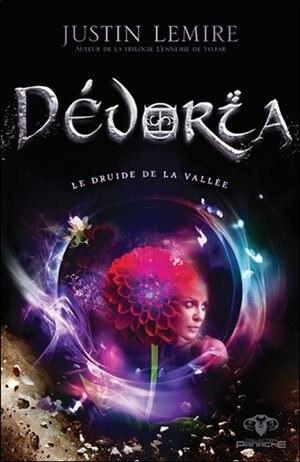 DÉVORIA LE DRUIDE DE LA VALLÉE by Justin Lemire