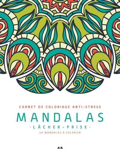 Mandalas Lacher Prise Carnet De Coloriage Anti Stress Book By Collectif Mass Market Paperback Www Chapters Indigo Ca