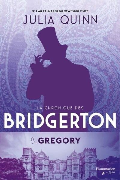 LA CHRONIQUE DES BRIDGERTON TOME 8 GREGOIRE de Julia Quinn