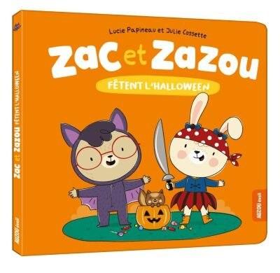 Zac et Zazou fêtent l'Halloween de Lucie Papineau