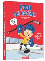Fou de hockey Tome 1 Mon premier but