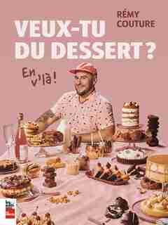 VEUX-TU DU DESSERT?  EN V'LÀ! de REMY COUTURE