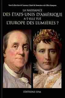 La naissance des etats-unis d'amérique a-t-elle tué l'europe by Laurence Chatel De Briancon