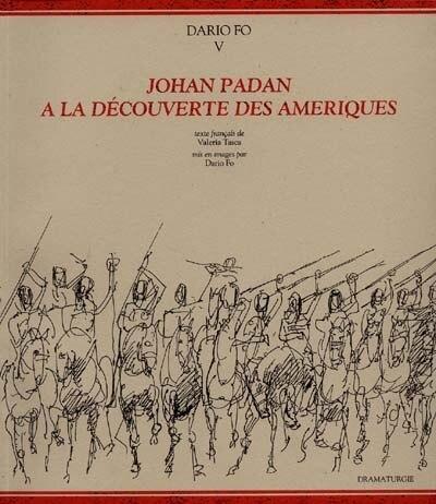 Johan Padan à la decouverte des Amériques by Dario Fo