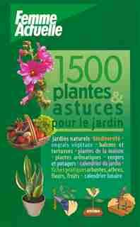 1500 Plantes Et Astuces Pour Le Jardin by COLLECTIF