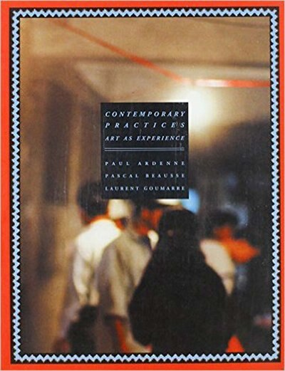 Contemporary Practices: Art and Experience by Ackbar Abbas