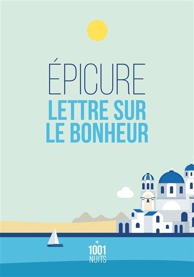 LETTRE SUR LE BONHEUR by EPICURE