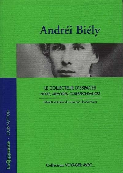 Collecteur d'espaces (Le) by Andréi Biély