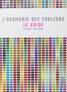 Harmonie des couleurs (L'): le guide