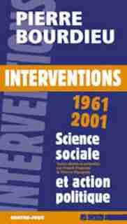 Interventions, 1961-2001: Science sociale et action politique by Pierre Bourdieu