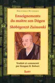 Enseignements du maître zen Dogen by Kengan D. Robert