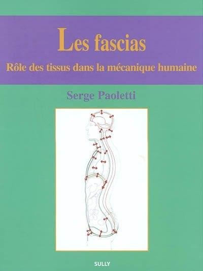 Les fascias : Rôle des tissus dans la mécanique humaine by Serge Paoletti