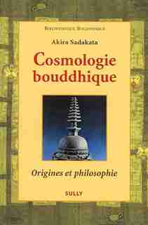 Cosmologie bouddhique : Origines et philosophie by Akira Sadakata