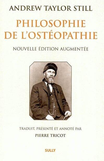 Philosophie de l'ostéopathie by Andrew Taylor Still