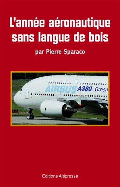 Année aéronautique, 2008 by Pierre Sparaco