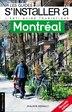 S'installer à Montréal [nouvelle édition] by Philippe Renault