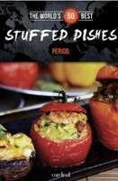 World's 60 Best Stuffed Dishes... Period.