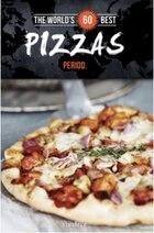 World's 60 Best Pizzas... Period.