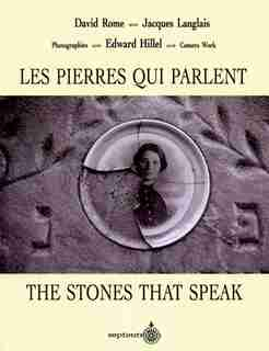 Stones That Speak: Two Centuries Of Jewish Life In Quebec by David Rome