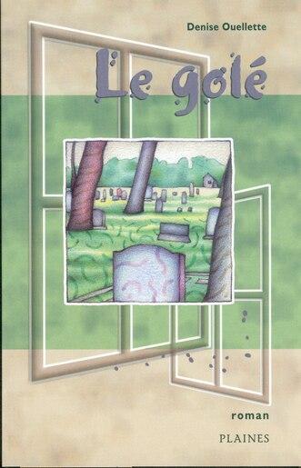 Golé Le by Denise Ouellette