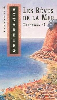 TYRANAEL T1 REVES DE LA MER #03