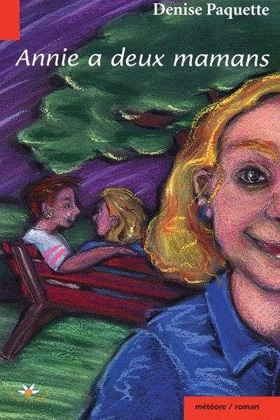 Annie a deux mamans by Denise Paquette
