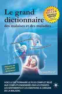Le grand dictionnaire des malaises & maladies 2e ed. by Jacques Martel