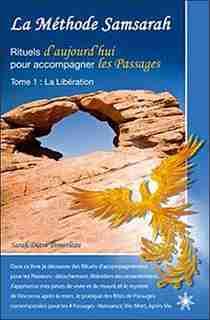 METHODE SAMSARAH -LA: Rituels d'aujourd'hui pour accompagner les passages de Sarah Diane Pomerleau