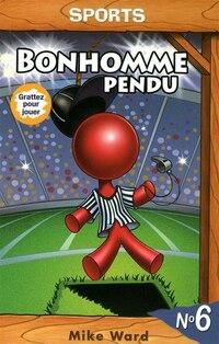 BONHOMME PENDU NO.6