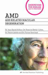 AMD: Age Related Macular Degeneration by Dr. Jean-Daniel Arbour