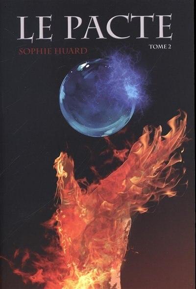 Le Pacte Tome 2 Le Cycle De La Destruction de Sophie Huard