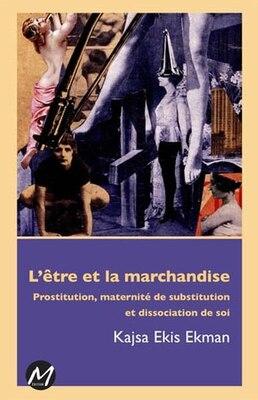 Book Etre et la marchandise L' by Kajsa Ekis Ekman