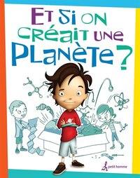 Et si on créait une planète?