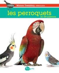 Perroquets en 100 questions