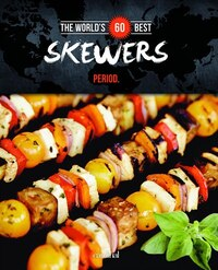 The World's 60 Best Skewers... Period.