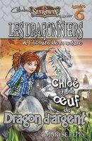 Les dragonniers tome 6 Chloé et son œuf de dragon d'argent