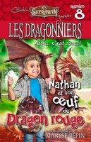 Dragonniers tome 8 Nathan et son oeuf Dragon rouge