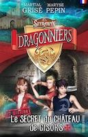 Seyrawyn Dragonniers En Mission 01 : Le Secret Du Château De Gis