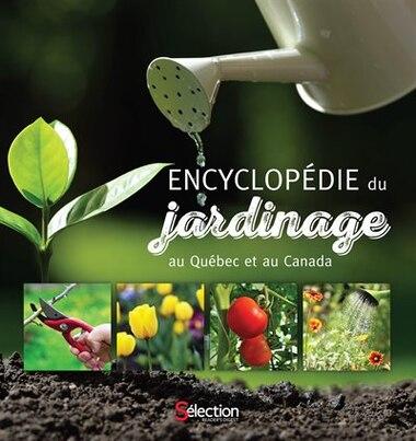 Encyclopédie du jardinage au Québec et au Canada by COLLECTIF