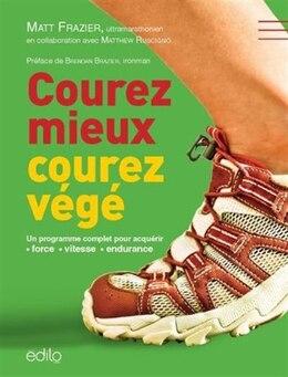 Book Courez mieux courez végé by Matt Frazier