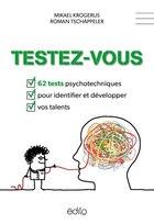 Testez-vous : 62 tests psychotechniques pour identifier et développer vos talents