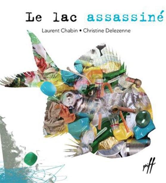 LE LAC ASSASSINÉ de Laurent Chabin